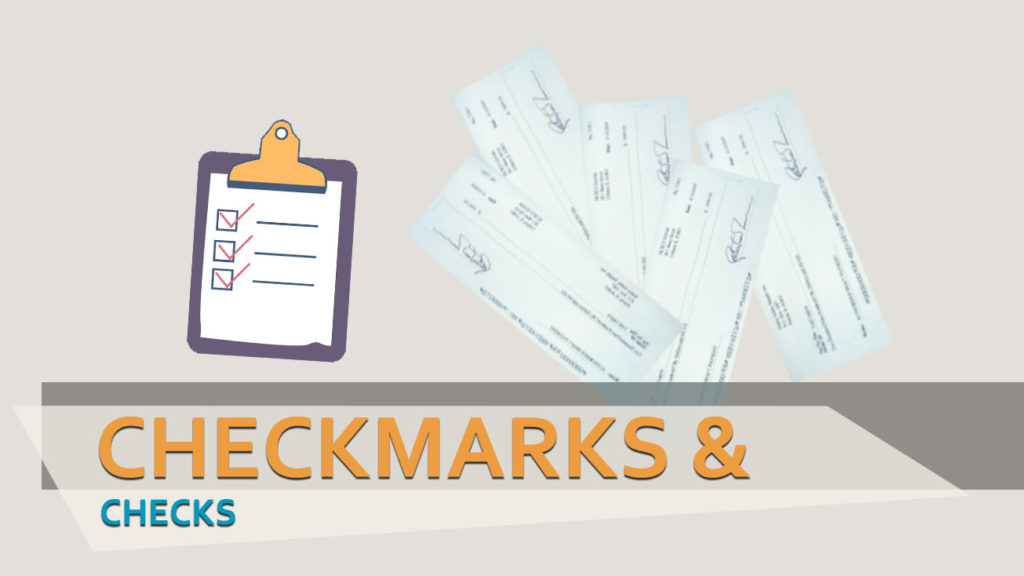 Checkmarks & Checks - Getting Business Done