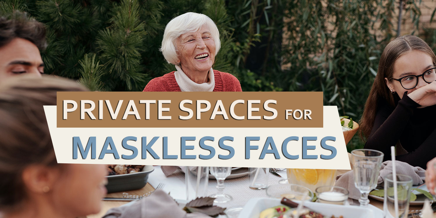 Private Spaces for Maskless Faces